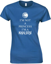 I'm Not A Princess I'm A Khaleesi, Game of Thrones inspired Ladies T-Shirt