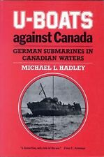 NEW ~ U-Boats Against Canada: German Submarines in Canadian Waters by Hadley