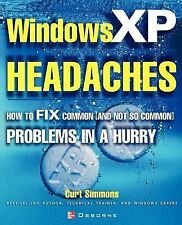 Windows XP Headaches : How to Fix Common (And Not So Common) Problems in a...