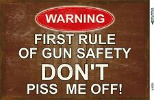 First Rule of Gun Safety - Don't Piss Me Off Funny Sign in Metal or Plastic