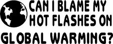 Womens Blame Hot Flashes On Global Warming - Car Window Laptop Decal Sticker