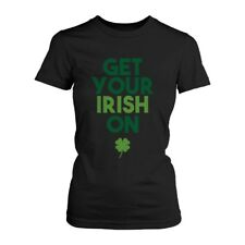 Get Your Irish On Clovers St Patricks Day Shirt Saint Patrick's Day Women's Tees