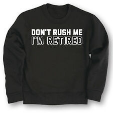 Dont Rush Me Im Retired - ADULT CREW FLEECE