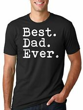 Gift for Dad T-shirt Fathers Day Tee shirt Best dad ever tee
