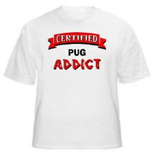 Pug Certified Addict Dog Lover T-Shirt-Sizes Small through 5XL