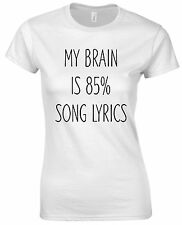 My Brain Is 85% Song Lyrics Music Movie Celebrity Slogan Womens Ladies T shirt