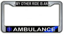 My Other Ride Is An Ambulance Metal License Plate Frame