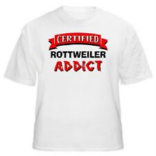 Rottweiler Certified Addict Dog Lover T-Shirt-Sizes Small through 5XL
