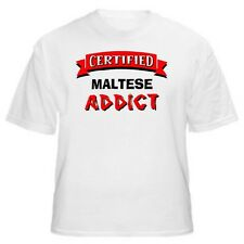 Maltese Certified Addict Dog Lover T-Shirt-Sizes Small through 5XL