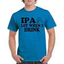 Drinking Shirt IPA Lot When I Drink Funny T-Shirt craft Tee S beer college party