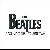 The Beatles - Past Masters, Volume Two Capitol/EMI CD (15 Tracks) Very Good