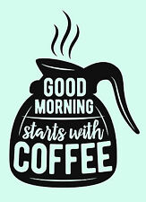 Coffee Theme Kitchen Wall Decor, Good Morning Starts With Coffee Sticker Decal