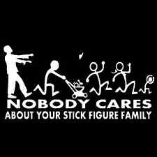 Nobody Cares About Your Stick Figure Family Zombie Vinyl Decal Car Truck Sticker