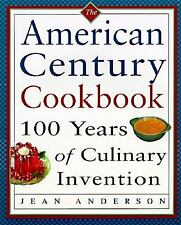 The American Century Cookbook : 100 Years of Culinary Invention by Jean Anderson