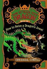How to Train Your Dragon: How to Seize a Dragon's Jewel 10 by Cressida Cowell...