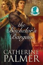 The Bachelor's Bargain by Catherine Palmer (2006, Paperback)