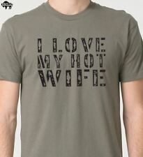 I Love My Hot Wife T-Shirt cool tshirt design funny tees Husband gift