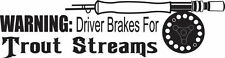 DECAL #F2/27 WARNING: DRIVER BRAKES FOR TROUT STREAMS LINE POLE VINYL GRAPHIC