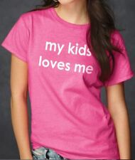 My Kids Loves Me T Shirt Happy Mother Day Wife Shirt