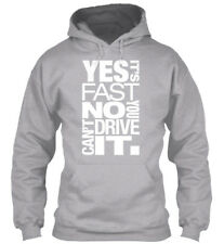 Yes Its Fast No You Cant Drive It It. Gildan Hoodie Sweatshirt