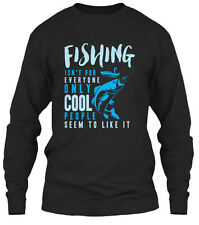 Fishing Isnt For Everyone - Isn't Only Cool Gildan Long Sleeve Tee T-Shirt