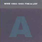 1985-1990: The A List- Wire (CD, 1993, Mute)