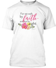 For We Walk By Faith Not Sight Premium Tee T-Shirt