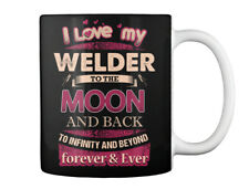 I Love My Welder - To The Moon And Back Infinity Beyond Forever Gift Coffee Mug