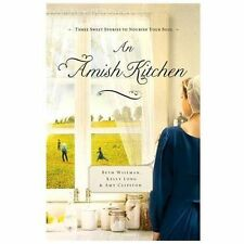 An Amish Kitchen by Beth Wiseman, Kelly Long and Amy Clipston (2012, Paperback)