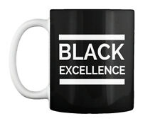 Black Excellence, You Gon Let Em See. - Excellence Gift Coffee Mug