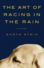 The Art of Racing in the Rain by Garth Stein: Used
