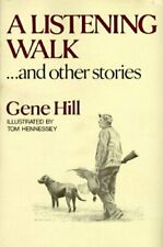 A Listening Walk...and Other Stories by Gene Hill: Used