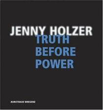 Jenny Holzer: Truth Before Power Cole, Henri