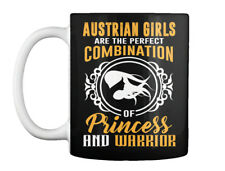 Austrian Girls Princess And Warrior - Are The Perfect Gift Coffee Mug