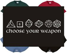 Shirt/Tank - Choose your weapon - dice dungeons and dragons fantasy role playing