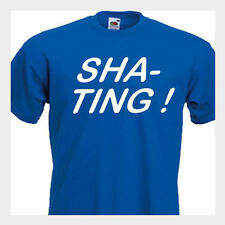 SHA-TING FUNNY MENS T-SHIRT KEITH LEMON  8 Colours & 6 sizes  Quick Dispatch