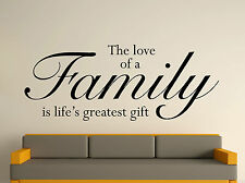 Love Of Family Greatest Gift Decorative Wall Art Sticker Text 3 Sizes 30 Colours