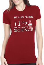 Women's Stand Back, I'm Going to Try Science Funny T-Shirt For Scientists