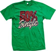 50% Single - Relationships Funny Sayings Slogans Statements Men's T-shirt