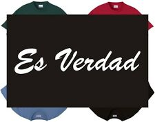 Shirt/Tank - Es Verdad - it is true truth spanish genuine accurate reliable yes