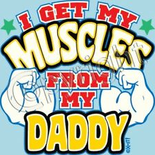 I Get My Muscles From Daddy Infant Creeper Your Choice Colors & Sizes 30057