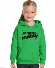 I'd Rather Be Mining  Funny CHILDS Hoody Hoodie 4 Sizes