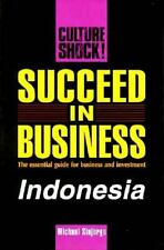 Culture Shock! Succeed in Business : Indonesia by Graphic Arts Center Staff...