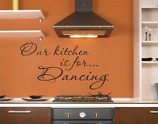 Kitchen Wall Sticker - Our Kitchen is for Dancing Dining Room Breakfast Art B39