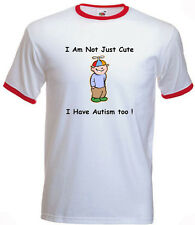 7a. Autism Adults T-shirt- I am not just cute, I have Autism too!