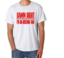 Arizona Damn Right Show Your City Pride Phoenix Funny Shirt