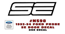 N598 1993-94 FORD PROBE - SE DOOR DECAL - FACTORY REPLACEMENT - ONE DECAL