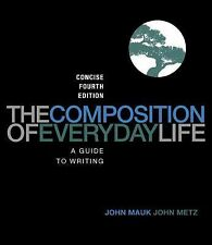 The Composition of Everyday Life by John Mauk and John Metz (2013, Hardcover)