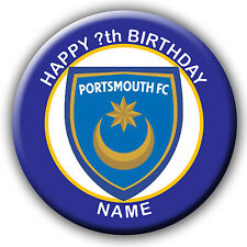 PERSONALISED PORTSMOUTH FOOTBALL CLUB BIRTHDAY BADGES/FRIDGE MAGNETS/MIRRORS