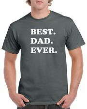 Best Dad Ever T-Shirt - Gift for Dad - Awesome Dad T-Shirt - Fathers Day Gift